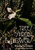 img - for Trees, Shrubs, and Flowers to Know in Ontario book / textbook / text book