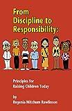 From Discipline to Responsibility, Regenia Mitchum Rawlinson, 0932796796