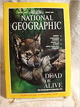 Image of: Plants National Geographic Dead Or Alivethe Endangered Species Act march 1995 Volume 187 Number 3 Single Issue Magazine March 1995 Pinterest National Geographic Dead Or Alivethe Endangered Species Act march