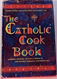 img - for The Catholic Cook Book (Cookbook) : Traditional Feast and Fast Day Recipes book / textbook / text book