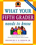img - for What Your Fifth Grader Needs to Know: Fundamentals of a Good Fifth-Grade Education (Core Knowledge Series) book / textbook / text book