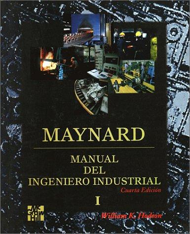 Maynard Manual Del Ingeniero Industrial, 2 T. (Del Industrial Manual Ingeniero)