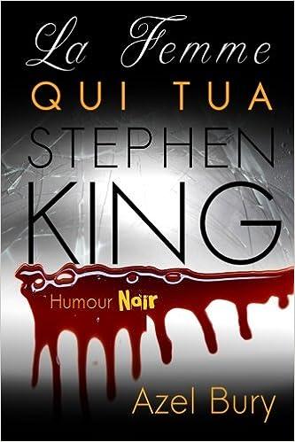 Amazon Com La Femme Qui Tua Stephen King French Edition