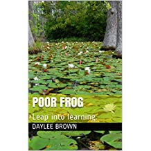 Poor Frog: Leap into  learning.