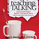 The Teaching of Talking: Learn to Do Expert Speech Therapy at Home With Children and Adults | Mark Ittleman