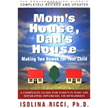 Mom's House, Dad's House: Making two homes for your child