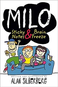 Milo: Sticky Notes and Brain Freeze by [Silberberg, Alan]