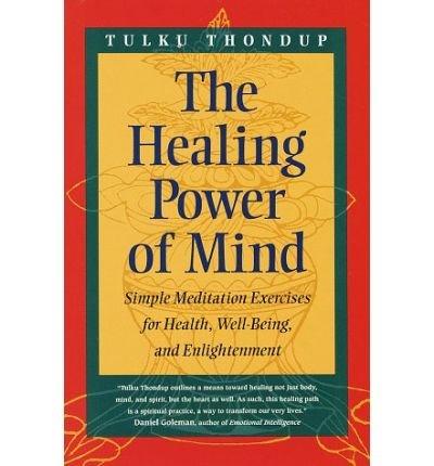 By Tulku Thondup - The Healing Power of Mind (Buddhayana S) (1998-02-18) [Paperback] (The Healing Power Of Mind Tulku Thondup)