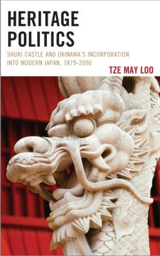 (Heritage Politics: Shuri Castle and Okinawa's Incorporation into Modern Japan, 1879–2000)