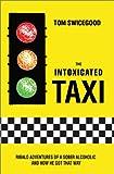 The Intoxicated Taxi, Tom Swicegood, 0595657834