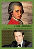 Giorgi Latsabidze: On the trail of Wolfgang Amadeus Mozart
