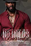 No Holds Barred (In The Heart Of A Valentine) (Volume 1)