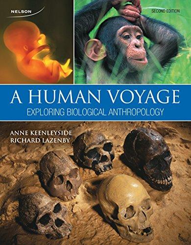 A Human Voyage: Exploring Biological Anthropology