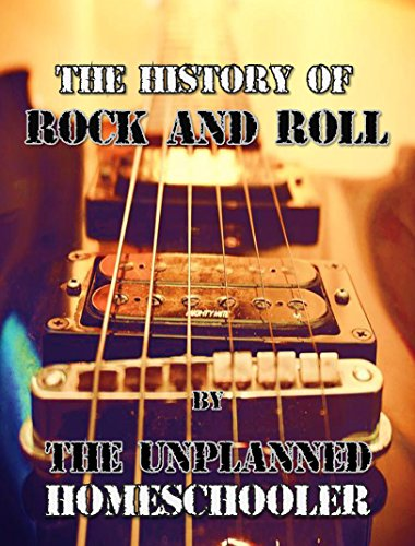 The History of Rock and Roll: A Unit Study on Music Appreciation by The Unplanned Homeschooler
