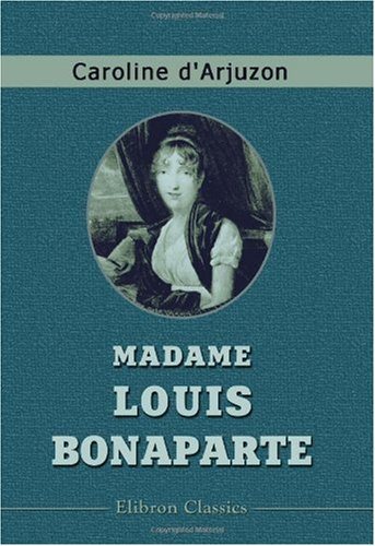 Download Madame Louis Bonaparte (French Edition) pdf