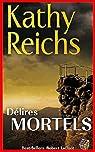 Temperance Brennan, tome 18 : Délires mortels par Kathy Reichs