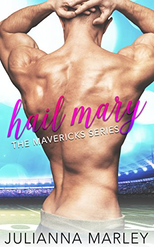 Hail Mary (The Mavericks Series) by [Marley, Julianna]