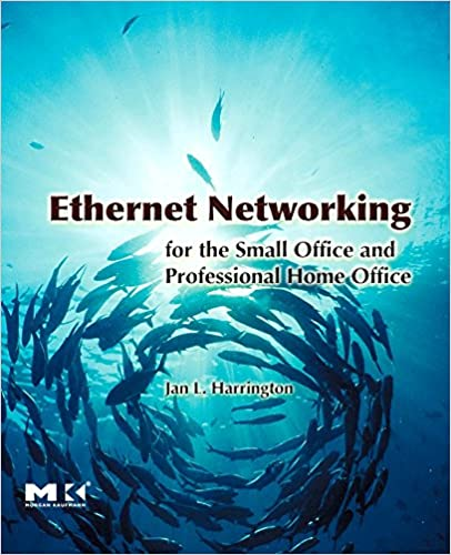 Ethernet Networking For The Small Office And Professional Home Office Harrington Jan L 9780123737441 Amazon Com Books