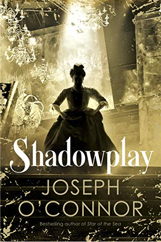 Shadowplay (Star Of The Sea By Joseph O Connor)