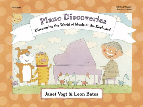 Discovering the World of Music at the Keyboard. Off-Staff Starter. Discoverer Book. (Piano Discoveries)