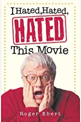 I Hated, Hated, Hated This Movie Kindle Edition