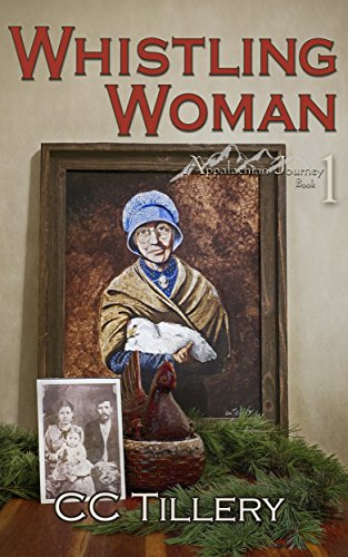 Whistling Woman (Appalachian Journey Book 1) by [Tillery, CC, French, Christy Tillery , Hunter, Caitlyn]