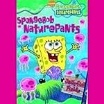 SpongeBob Square Pants Nature Pants, Book 7 | Steven Banks