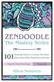 Zendoodle: 101 Zendoodle Patterns to Inspire Your Inner Artist--Even if You Think You're Not One (Zendoodle Mastery Series) (Volume 4)