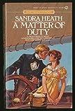 A Matter of Duty, Sandra Heath, 0451153359