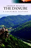 The Danube: A Cultural History (Landscapes of the Imagination) (Landscapes of the Imagination S.)