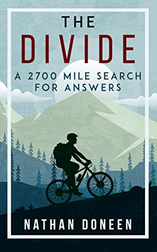 (The Divide: A 2700 Mile Search For Answers)