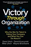 img - for Victory Through Organization: Why the War for Talent is Failing Your Company and What You Can Do About It book / textbook / text book