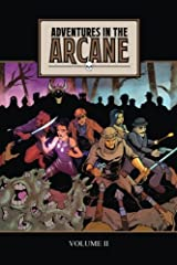 Adventures in the Arcane Volume II (Volume 2) Paperback