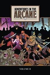 Adventures in the Arcane Volume II (Volume 2)