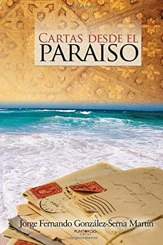 Cartas desde el paraíso: Amazon.es: Jorge Fernando González ...
