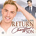 Return of the Chauffeur's Son Audiobook by Tara Lain Narrated by Greg Tremblay