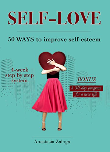 Self-Love. 50 Ways to Improve Self-Esteem
