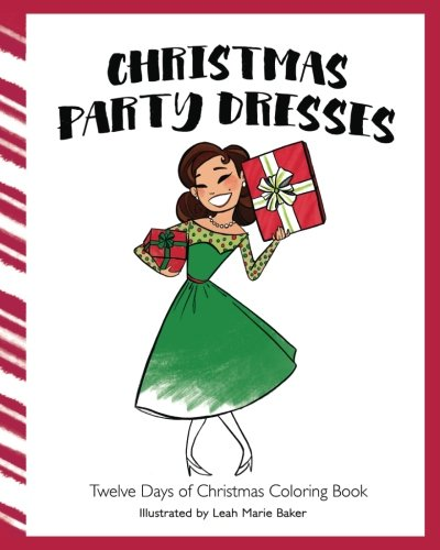 Read Online Christmas Party Dresses: Twelve Days of Christmas Coloring Book PDF