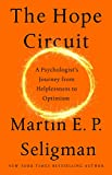 img - for The Hope Circuit: A Psychologist's Journey from Helplessness to Optimism book / textbook / text book