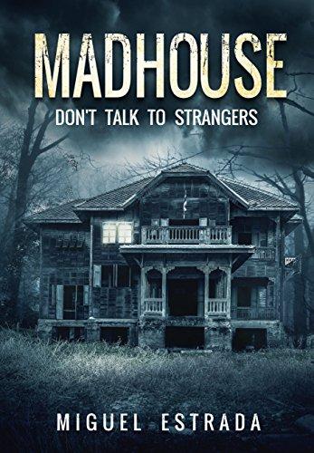 Madhouse: A Suspenseful Horror by [Estrada, Miguel]