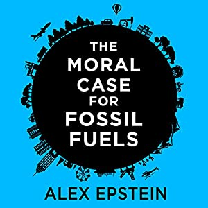 The Moral Case for Fossil Fuels Audiobook