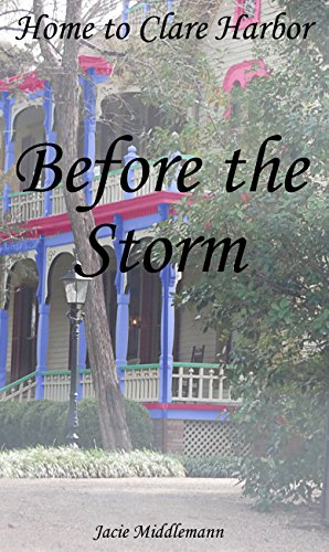 Before the Storm (Home to Clare Harbor Book 1) by [Middlemann, Jacie]