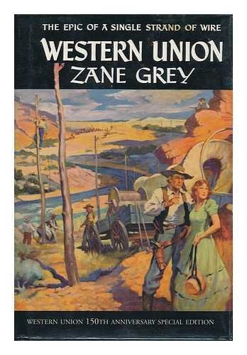 Western Union, 150th Anniversary Special Edition (Western Union Zane Grey)
