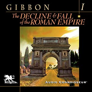The Decline and Fall of the Roman Empire, Volume One Audiobook