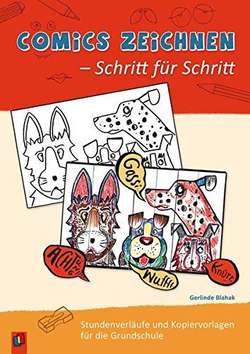 Comics zeichnen - Schritt für Schritt: Stundenverläufe und Kopiervorlagen für die Grundschule