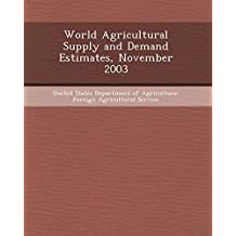 World Agricultural Supply and Demand Estimates, November 2003