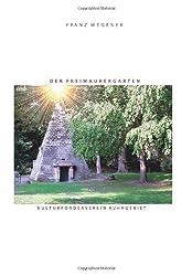 Der Freimaurergarten: Die geheimen Gärten der Freimaurer des 18. Jahrhunderts
