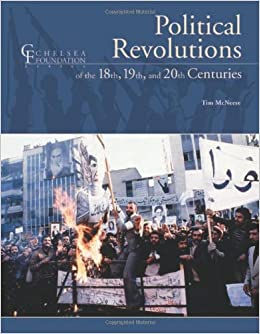 Political Revolutions Of The 18th, 19th And 20th Centuries por Tim Mcneese