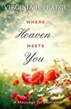 Where Heaven Meets You: A Message for Women