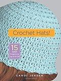 Crochet Hats!, Candi Jensen, 1580176321